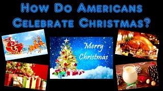 How Do Americans Celebrate Christmas?