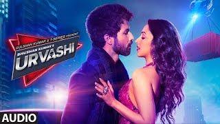 Urvashi Full Audio   Shahid Kapoor   Kiara Advani   Yo Yo Honey Singh   Bhushan Kumar  DirectorGifty