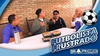 Futbolista frustrado | Sarco Entertainment