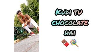 Kudi tu chocolate 🍫 he