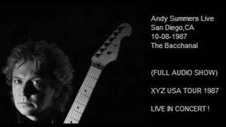 "ANDY SUMMERS - San Diego,CA 10-08-1987 ""The Bacchanal"" USA (FULL AUDIO SHOW)"