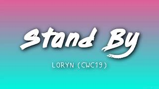 Stand By   LORYN Ft.Rudimental (Lyrics) [CWC19]