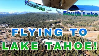 Flying to SOUTH LAKE TAHOE | EPIC Mountain Flying Adventure! | Piper Arrow