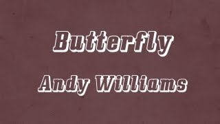 Butterfly - Andy Williams