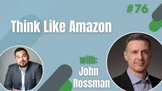 Think Like Amazon - Interview with John Rossman