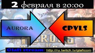 Heroes of Order and Chaos матч Aurura vs Cpvls - Полуфинал 02.02.2015