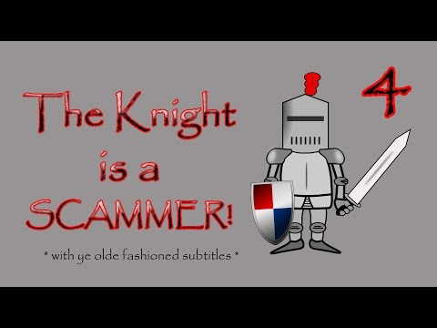 The English Knight is a SCAMMER !! Part 4 (with subtitles)