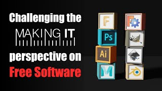 @Making It Podcast: Challenging your perspective on free software