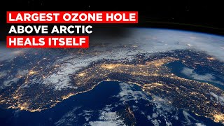 Largest Ozone Hole Above Arctic Heals Itself