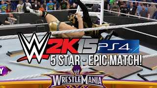 WWE 2K15 - EPIC 5 STAR MATCH! (NEXT GEN PS4 GAMEPLAY)
