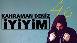 Kahraman Deniz - İyiyim (Official Audio)