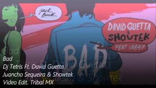 Dj Tetris Ft. David Guetta, Juancho Sequeira & Showtek - Bad