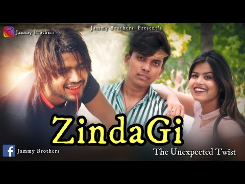 ZINDAGI - UNEXPECTED TWIST || Jammy Brothers || EVR