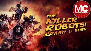 Killer Robots: Crash And Burn | 2016 Action Sci-Fi