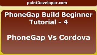 PhoneGap Build Beginner : Tutorial 4 - Phonegap vs Cordova