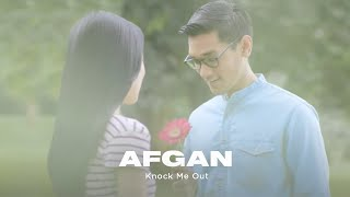 Afgan Knock Me Out Video