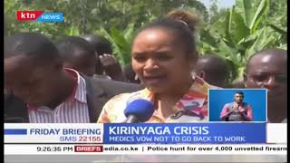 Kirinyaga Medics vow not to go back to work even as court declares strike illegal