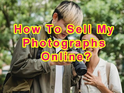 How To Sell My Photographs Online?