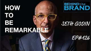 Seth Godin: How to be remarkable   BEHIND THE BRAND