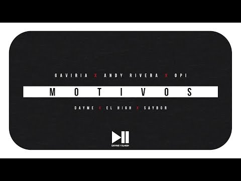 Motivos - Gaviria Ft Andy Rivera y Opi
