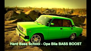 Hard Bass School Opa Blia BASS BOOST