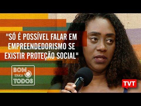 """""""Só é possível falar em empreendedorismo se existir proteção social""""-Rosana Fernandes"""