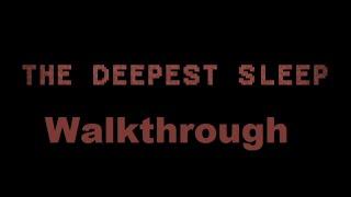 The Deepest Sleep Walkthrough