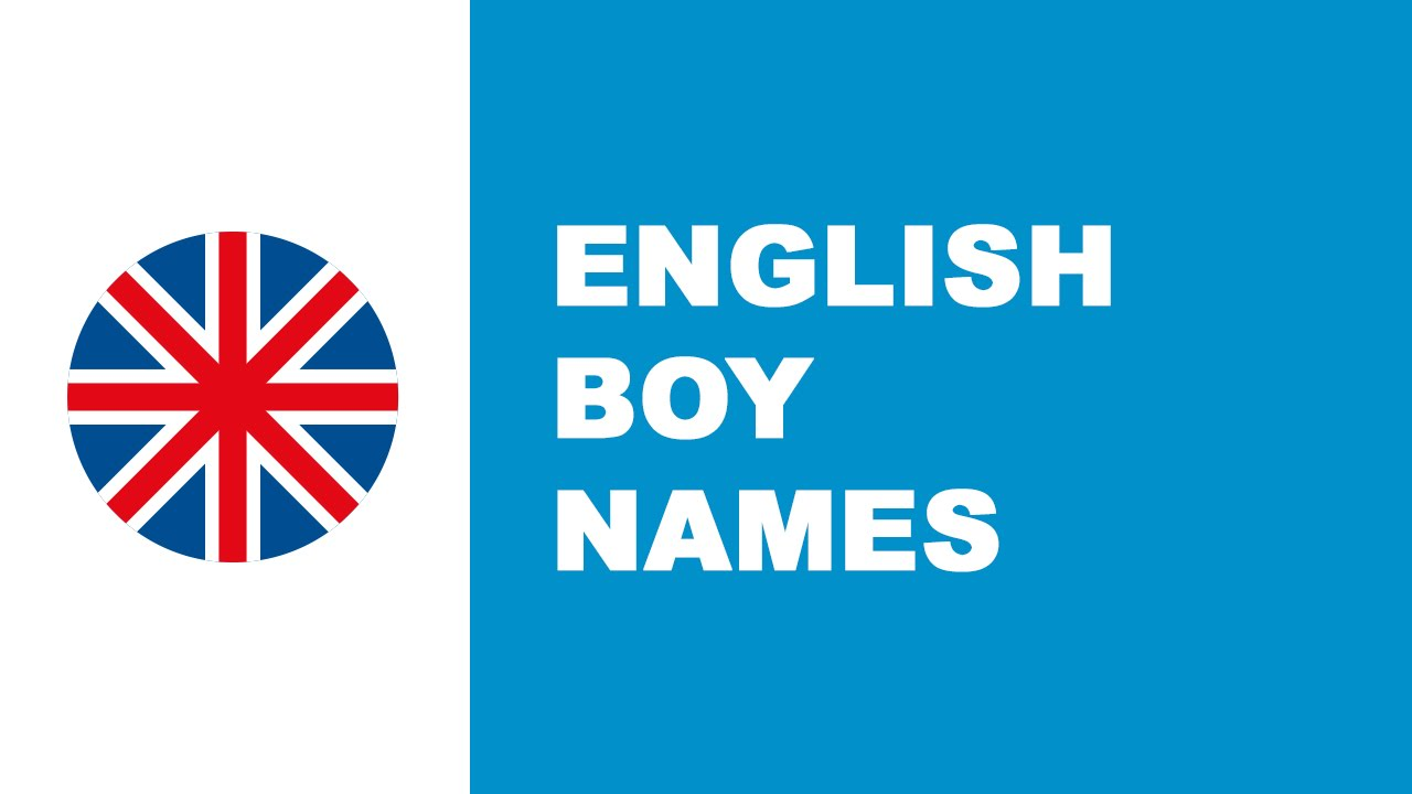 English names for baby boy - the best names for your baby - www.namesoftheworld.net