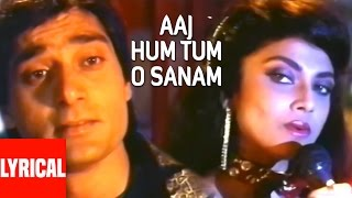 Lyrical Video: Aaj Hum Tum O Sanam | Saathi | Varsha