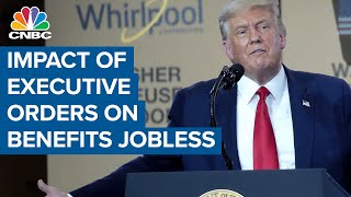 Economic Impact Of Trumps Executive Orders On Unemployment Benefits Remain Unclear