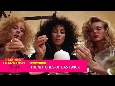 The Witches of Eastwick and tapping into Divine Feminine Power (or whatever)