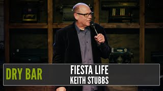 When The Fiesta Life Chooses You, Keith Stubbs