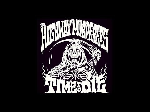 Highway Murderers - Phantom, Nazi, Some Of Us Had to Die