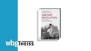Lard-Broder Keil Und Sven Felix Kellerhoff Zu ›Lob Der Revolution‹