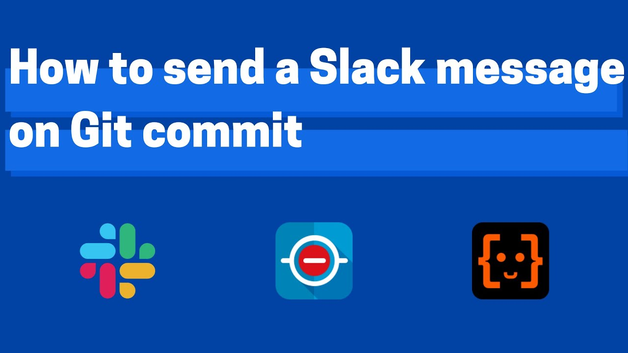 How to send a Slack message on Git commit