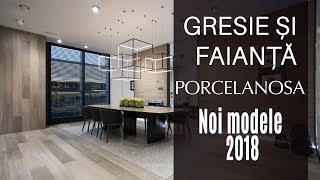 Gresie si Faianta Porcelanosa – Noi Modele 2018