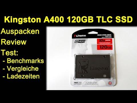 Kingston A400 120GB 2D-NAND TLC SSD - Auspacken Review Test Benchmarks Vergleiche Ladezeiten Deutsch