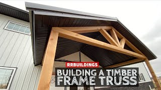 Building a Timber Frame Truss for the First Time!