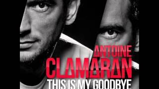Antoine Clamaran -- This Is My Goodbye (Damian Williams Remix)
