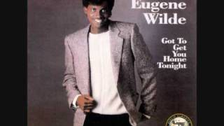Eugene Wilde Gotta Get You Home Tonight Video