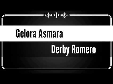 LIRIK LAGU GELORA ASMARA - DERBY ROMERO