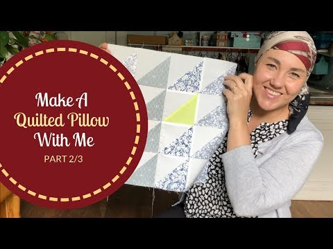 Series: How To Make A Quilted Pillow (Part 2/3)