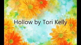 Hollow - Tori Kelly (Lyrics)