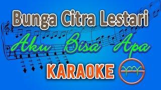 Bunga Citra Lestari - Aku Bisa Apa (Karaoke Tanpa Vokal) by GMusic