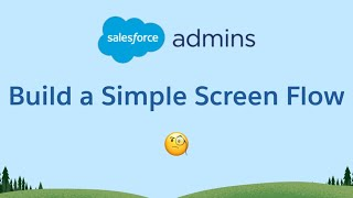 Build a Simple Screen Flow with Salesforce Flow Builder