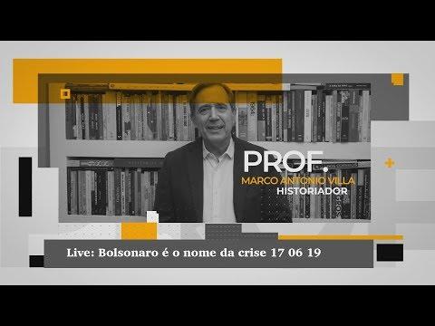 Marco Antonio Villa - Bolsonaro é o nome da crise