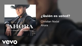 Christian Nodal - Quién Es Usted