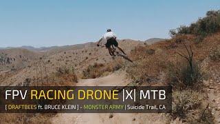 FPV Racing Drone  X  MOUNTAIN BIKE - [ DraftBees ft. Bruce Klein ] @ Suicide Trail   California