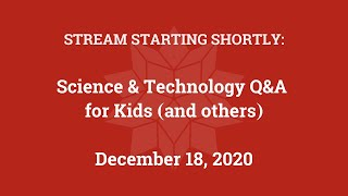 Science & Technology Q&A for Kids (and others) [Part 29]
