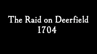 Raid on Deerfield 1704 – Skirmish Reenactment 2016